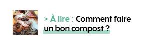 > À lire : Comment faire un bon compost ?