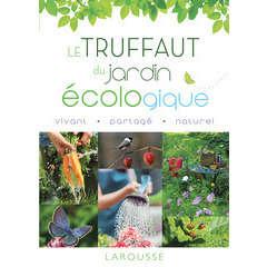 Le Truffaut : Encyclopédie du jardin écologique