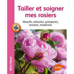 Livre: Tailler et soigner mes rosiers