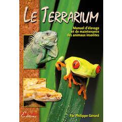 Manuel terrariophilie : Le terrarium