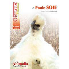 Guides basse-cour : La poule soie