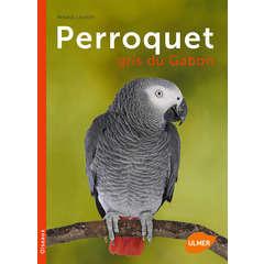 Livre animalerie: Perroquet gris du Gabon