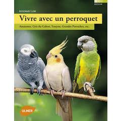 Livre animalerie: Vivre avec un perroquet