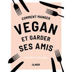 Comment manger vegan et garder ses amis