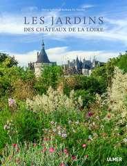 Les jardins des châteaux de la Loire