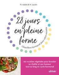 28 jours en pleine forme - L'équilibre hormonal dans votre assiette