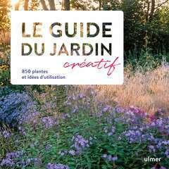 Le guide du jardin créatif