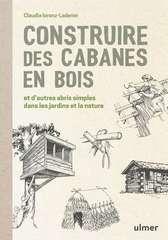 Construire des cabanes en bois
