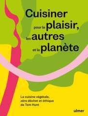 Cuisiner pour le plaisir, les autres, et la planète