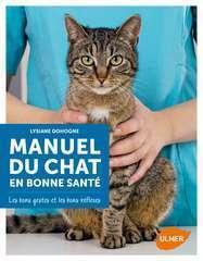 Manuel du chat en bonne santé : les bons gestes et les bons réflexes