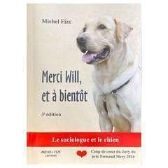 Merci Will, et à bientôt - Le sociologue et le chien