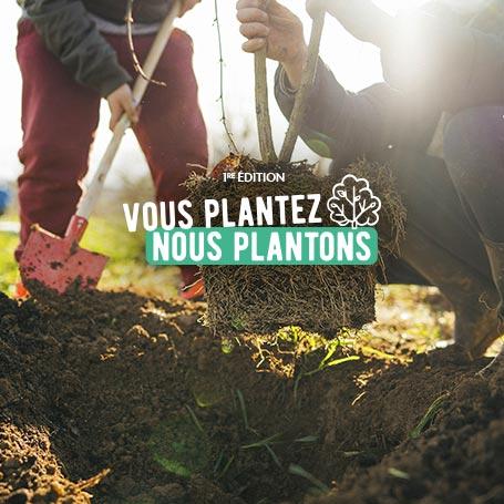 Vous Plantez nous Plantons !