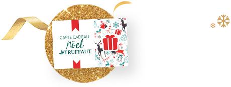 > Offrir une Carte Cadeau Truffaut